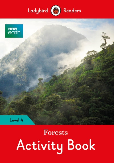 BBC Earth: Forests Activity Book- Ladybird Readers Level 4