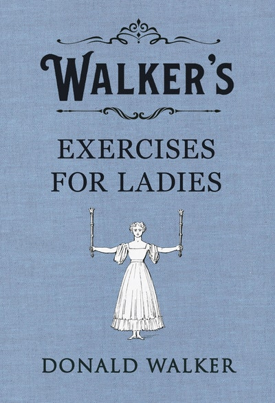 Walker's Exercises for Ladies
