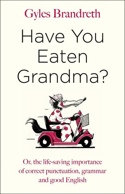Have You Eaten Grandma?