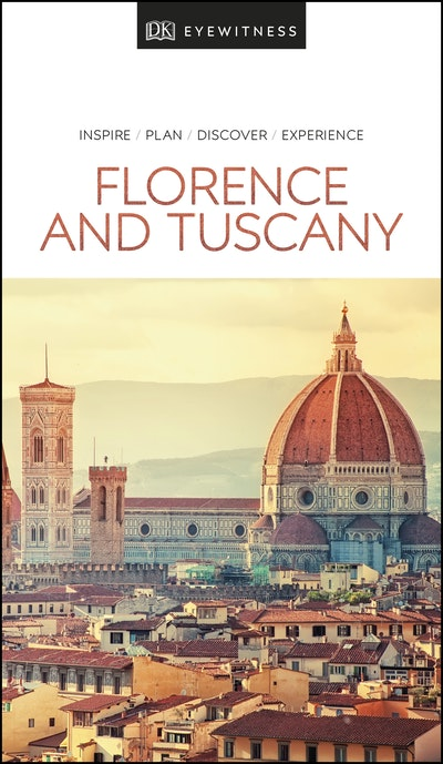 Florence and Tuscany Eyewitness Travel Guide