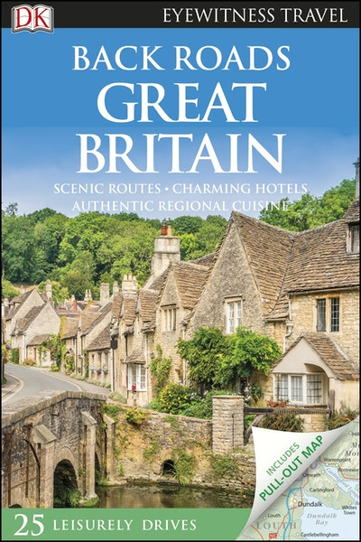 Back Roads Great Britain: Eyewitness Travel Guide