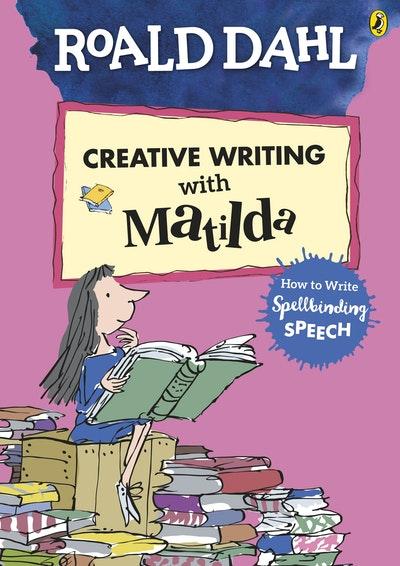 Roald Dahl's Creative Writing With Matilda