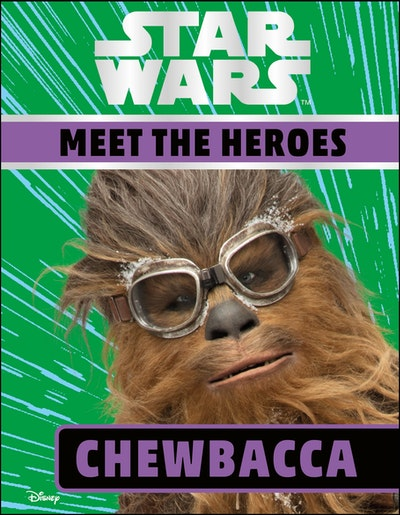 Star Wars Meet the Heroes: Chewbacca