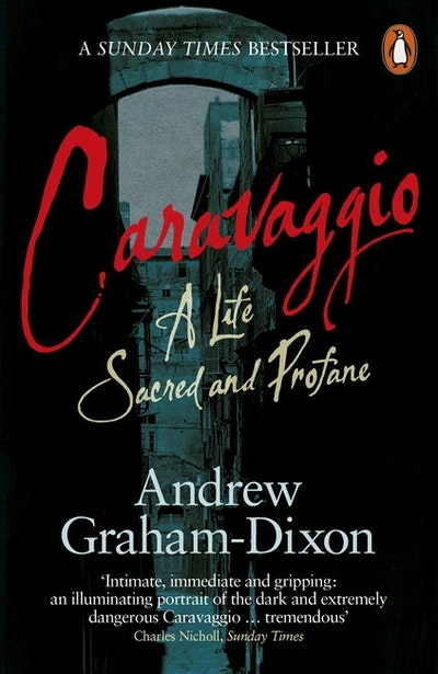 Book Cover:  Caravaggio: A Life Sacred And Profane