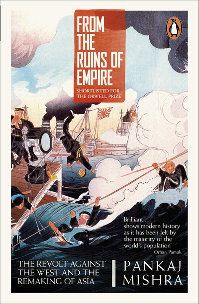 Book Cover:  From the Ruins of Empire: The Revolt Against the West and the Remaking  of Asia