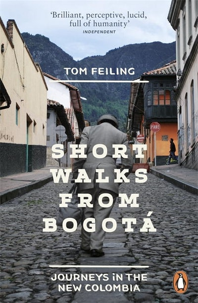 Book Cover:  Short Walks From Bogot: Journeys In The New Colombia