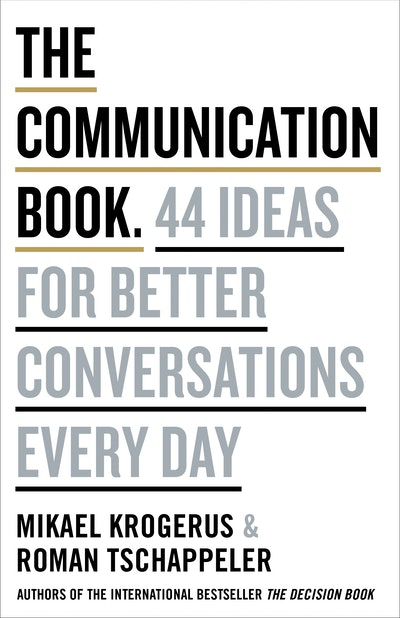 The Communication Book:  44 Ideas for Better Communications Every Day