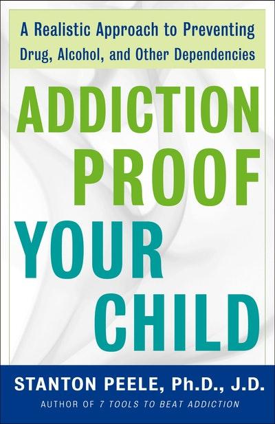 Addiction-Proof Your Child
