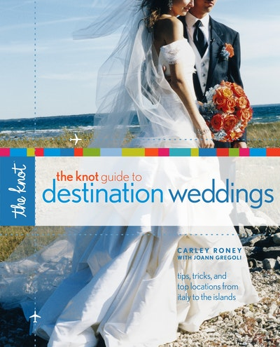 The Knot Guide To Destination Weddings