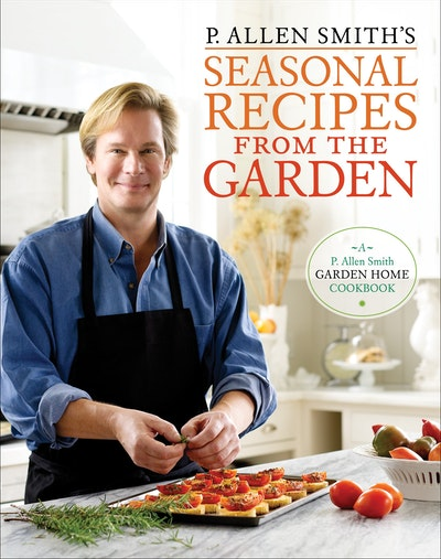 P. Allen Smith's Seasonal Recipes From The Garden
