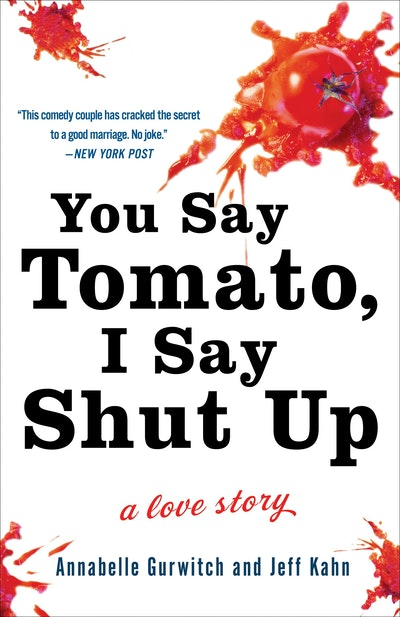 You Say Tomato, I Say Shut Up