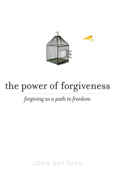 The Power of Forgiveness: Forgiving as a Path to Freedom