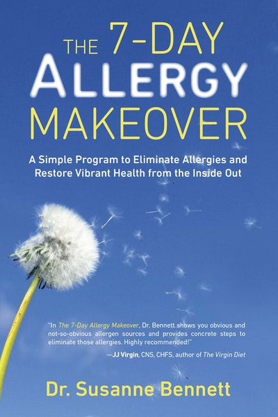 Book Cover:  7-Day Allergy Makeover: A Simple Program To Eliminate Allergies And Restore Vibrant Health From The Inside Out, The