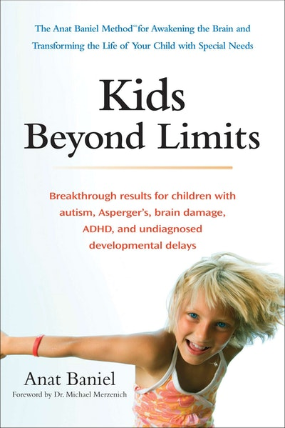 Kids Beyond Limits: The Anat Baniel Method for Awakening the Brain