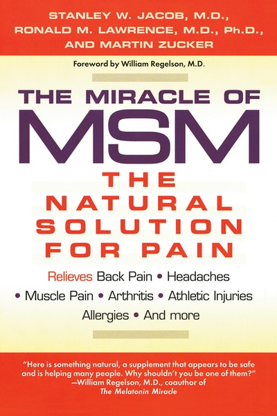 The Miracle of MSM: The Natural Solution to Pain