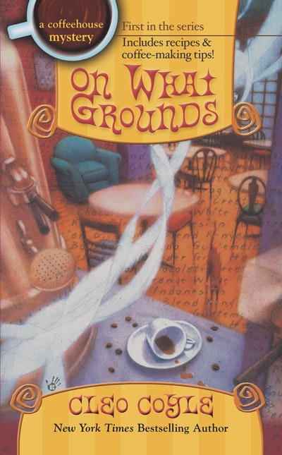 On What Grounds: A CoffeeHouse Mystery Book 1