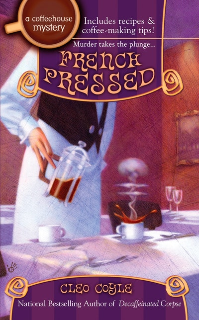 French Pressed: A Coffehouse Mystery Book 6