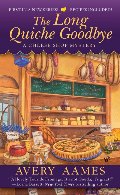 The Long Quiche Goodbye: A Cheese Shop Mystery Book 1