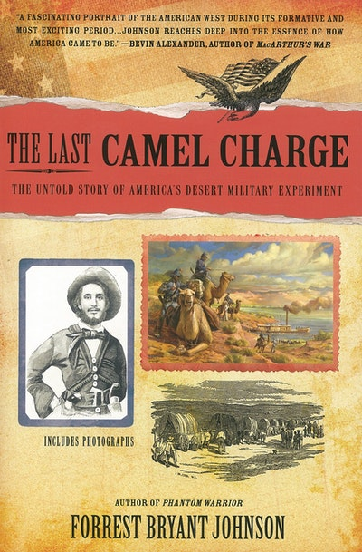 The Last Camel Charge: The Untold Story of America's Desert Militar