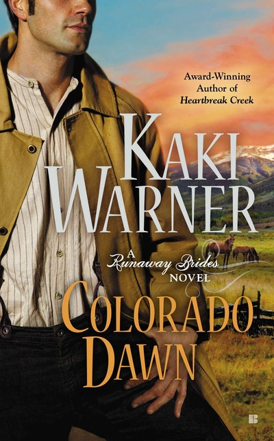 Colorado Dawn: A Runaway Brides Novel Book 2
