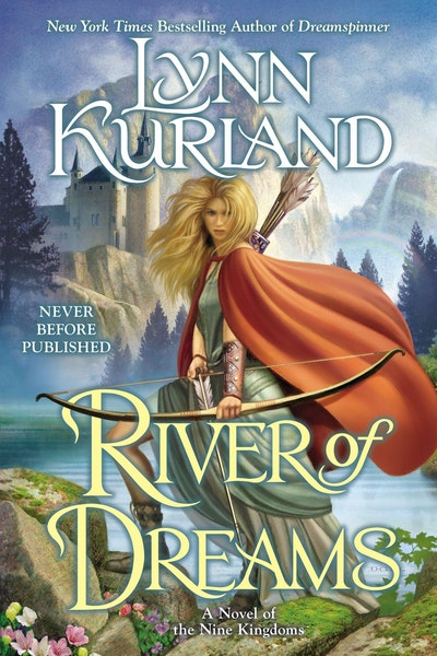 River of Dreams: A Novel of the Nine Kingdoms Book 8