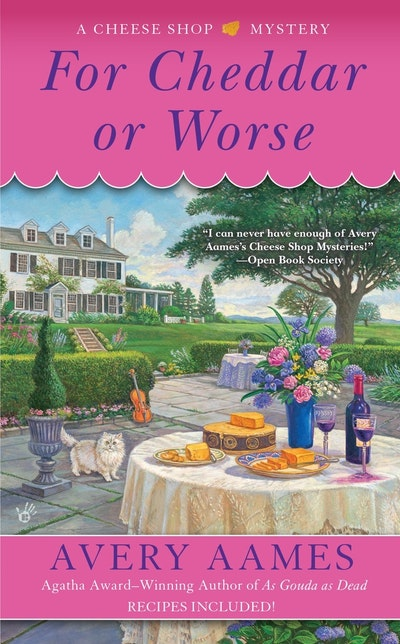 For Cheddar or Worse: A Cheese Shop Mystery Book 7