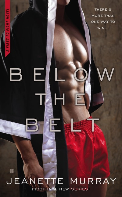 Below the Belt: First to Fight Book 1