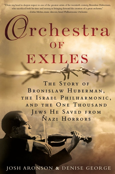 Book Cover:  Orchestra of Exiles: The Story of Bronislaw Huberman, the Israel Philharmonic, and the One Thousand Jews He Saved from Nazi Horrors
