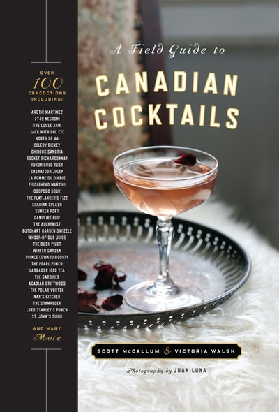 A Field Guide To Canadian Cocktails