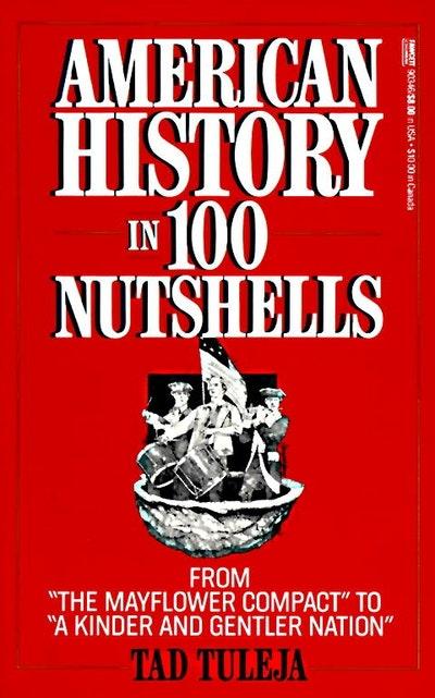 American History In 100 Nutshells