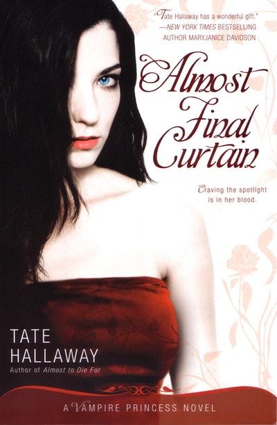 Almost Final Curtain: Vampire Princess of St Paul Book 2