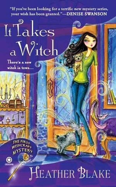 It Takes a Witch : A Wishcraft Mystery Book 1