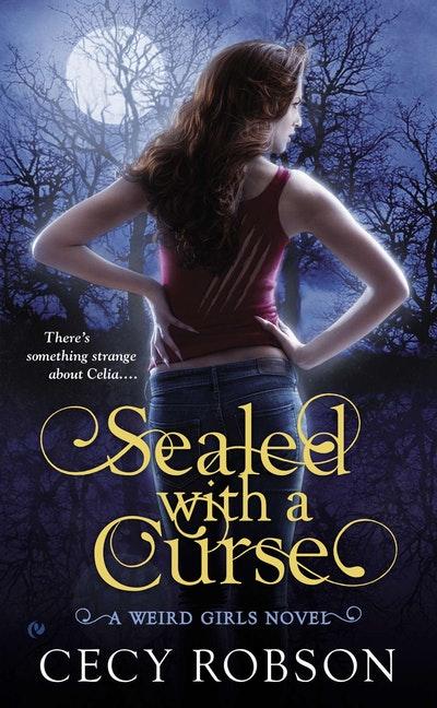 Sealed with A Curse: Weird Girls Book 1