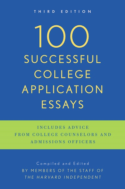 100 Successful College Application Essays (Updated Third Edition)