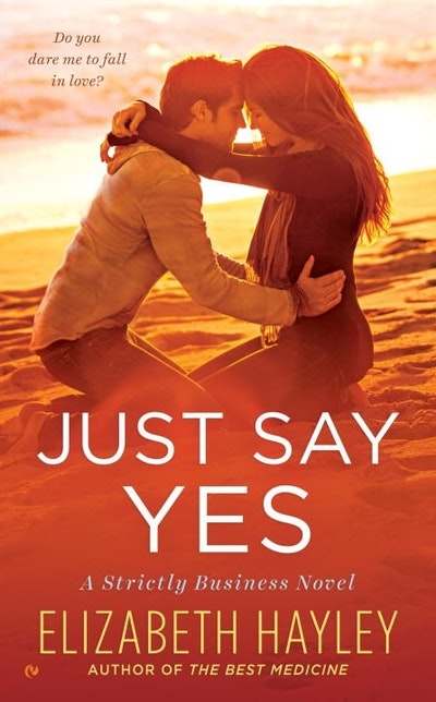 Just Say Yes: A Strictly Business Novel