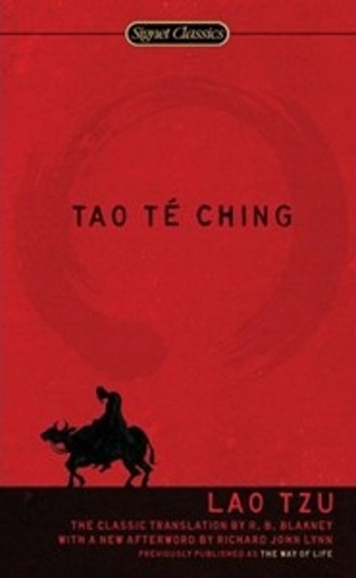 Tao Te Ching: The Classic Translation by R.B. Blakney with a New