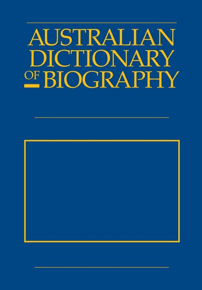 Australian Dictionary Of Biography V6