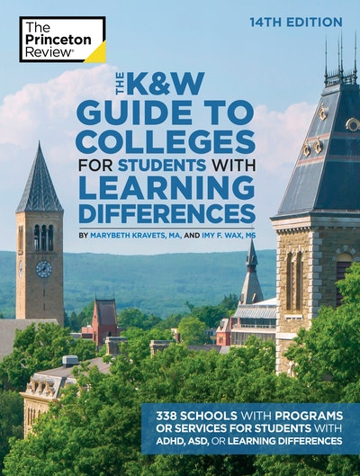 The K&w Guide To Colleges For Students With Learning Differences, 14th Edition