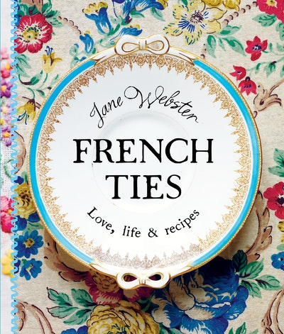 French Ties: Love, Life and Recipes