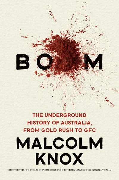 Book Cover:  Boom: The Underground History of Australia, from Gold Rush to GFC