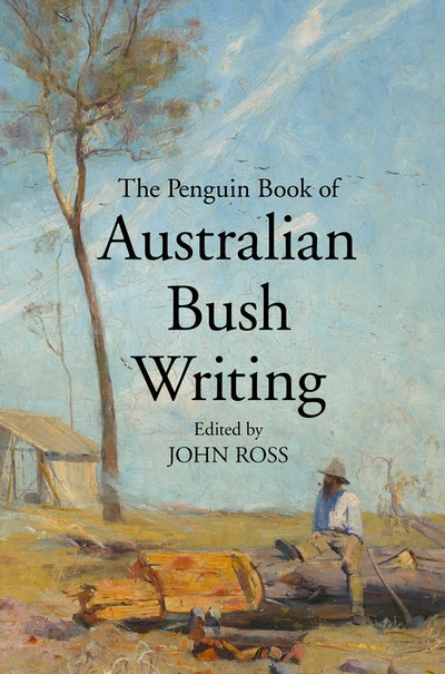 The Penguin Book of Australian Bush Writing