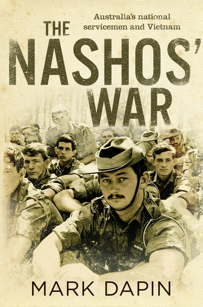 Book Cover: The Nashos' War: Australia's national servicemen and Vietnam