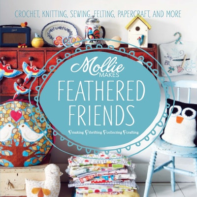 Mollie Makes Feathered Friends