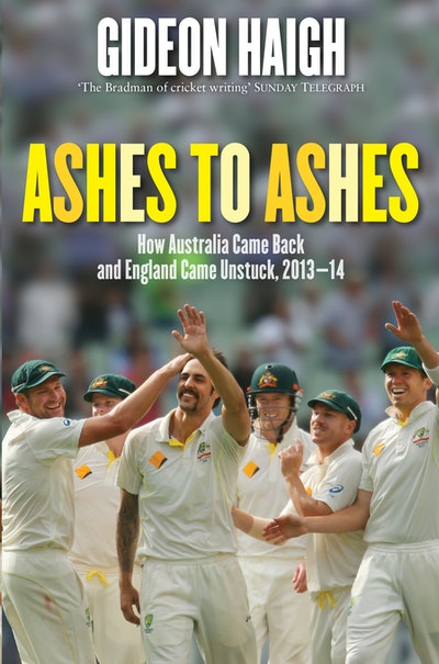 Book Cover:  Ashes to Ashes: How Australia Came Back and England Came Unstuck, 2103-14