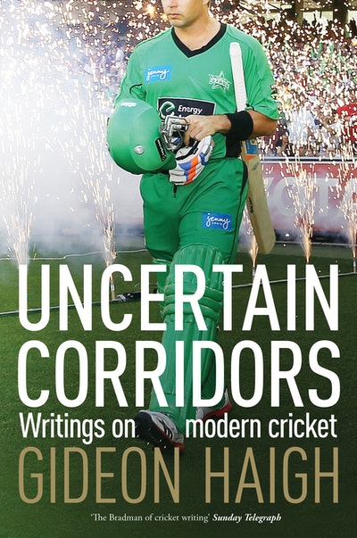 Book Cover:  Uncertain Corridors: Writings on modern cricket