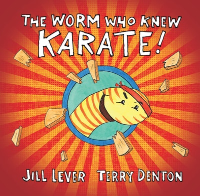 Book Cover: The Worm Who Knew Karate
