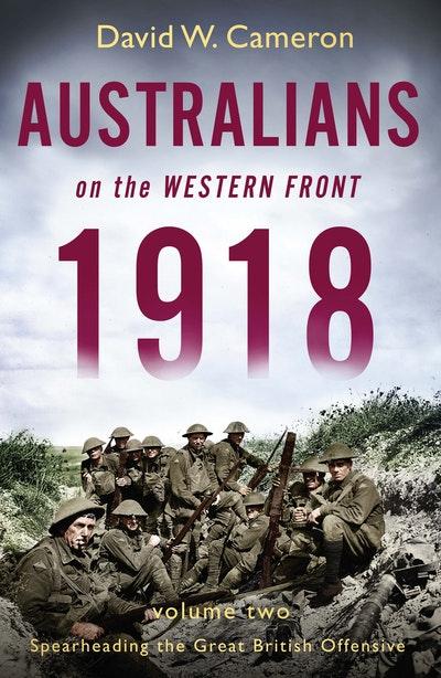 Australians on the Western Front 1918 Volume II