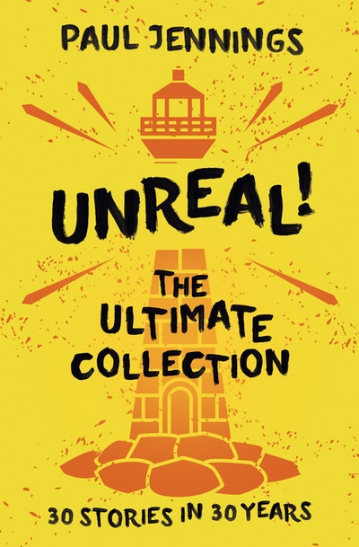 Book Cover:  Unreal! The Ultimate Collection: 30 Stories In 30 Years