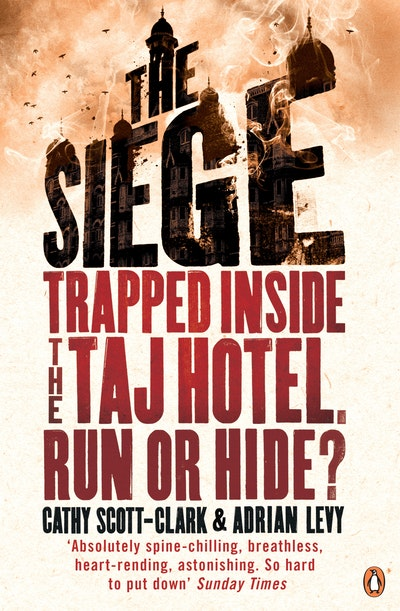 Book Cover:  Siege: Trapped Inside The Taj Hotel. Run Or Hide?, The