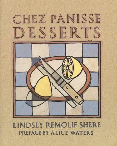 Chez Panisse Desserts